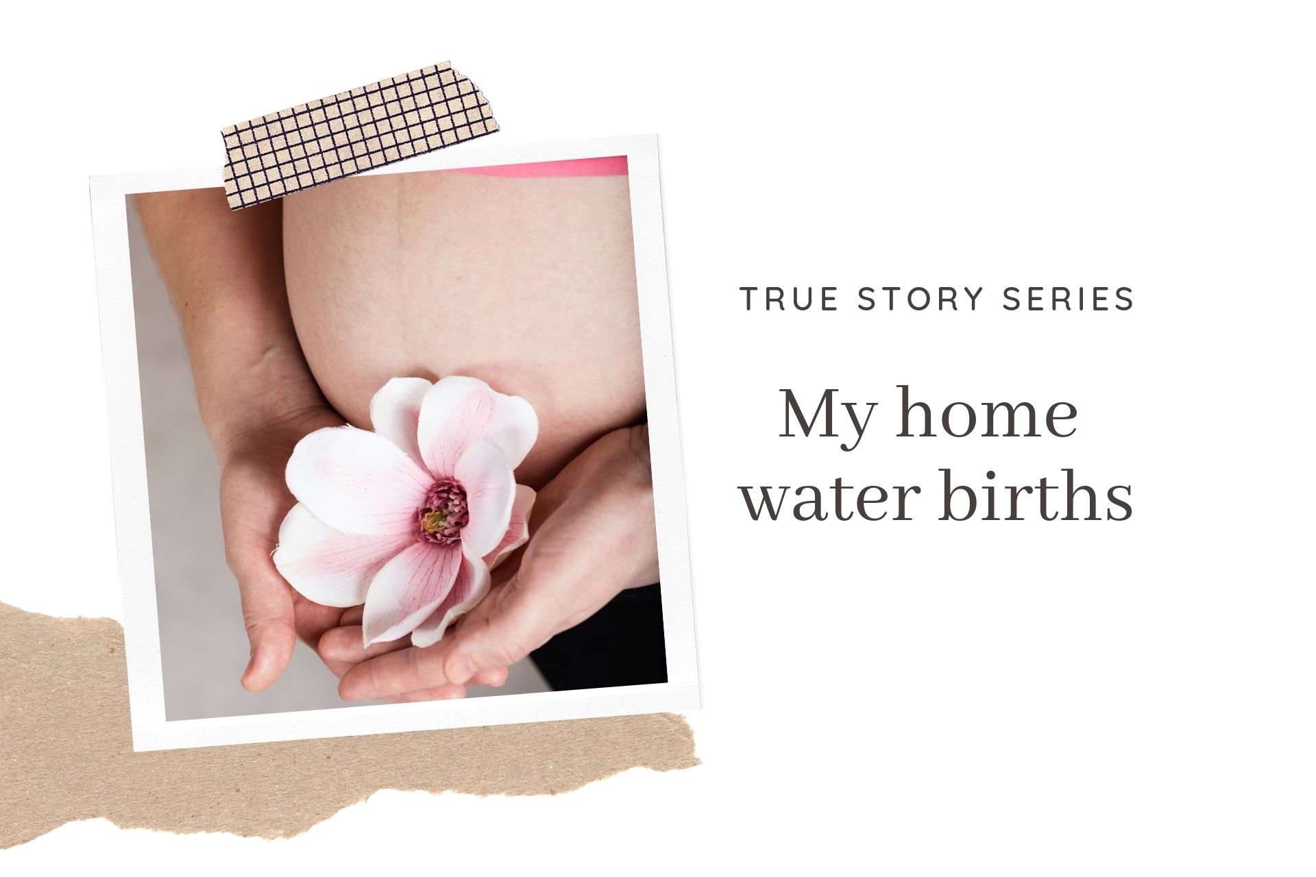 Positive birth story series: My home water birth