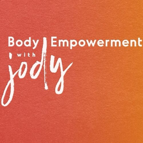 Body Empowerment with Jody